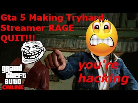 Gta 5 Making Tryhard Streamer RAGE QUIT!!!