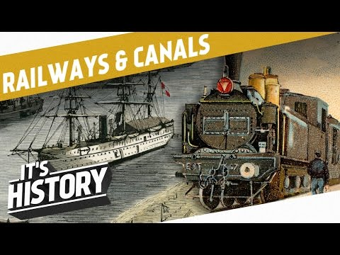 Changing Times - Railroads & Canals I THE INDUSTRIAL REVOLUT