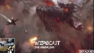 The Gremlins - WIPEOUT