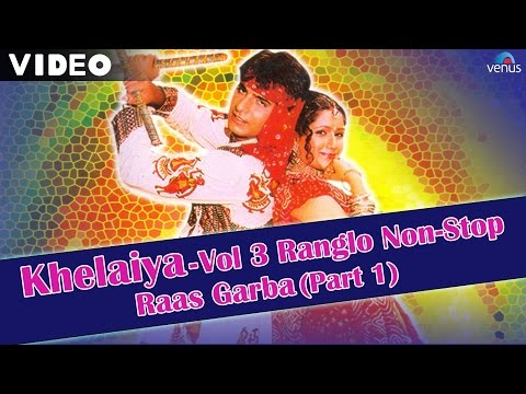 Khelaiya - Vol 3 | Ranglo Non-Stop Raas Garba (Part 1) | Video Songs