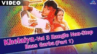 Khelaiya-Vol-3-Ranglo-Non Stop-Raas Garba Part 1