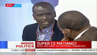 Inside Politics: The Super SC Matiang'i