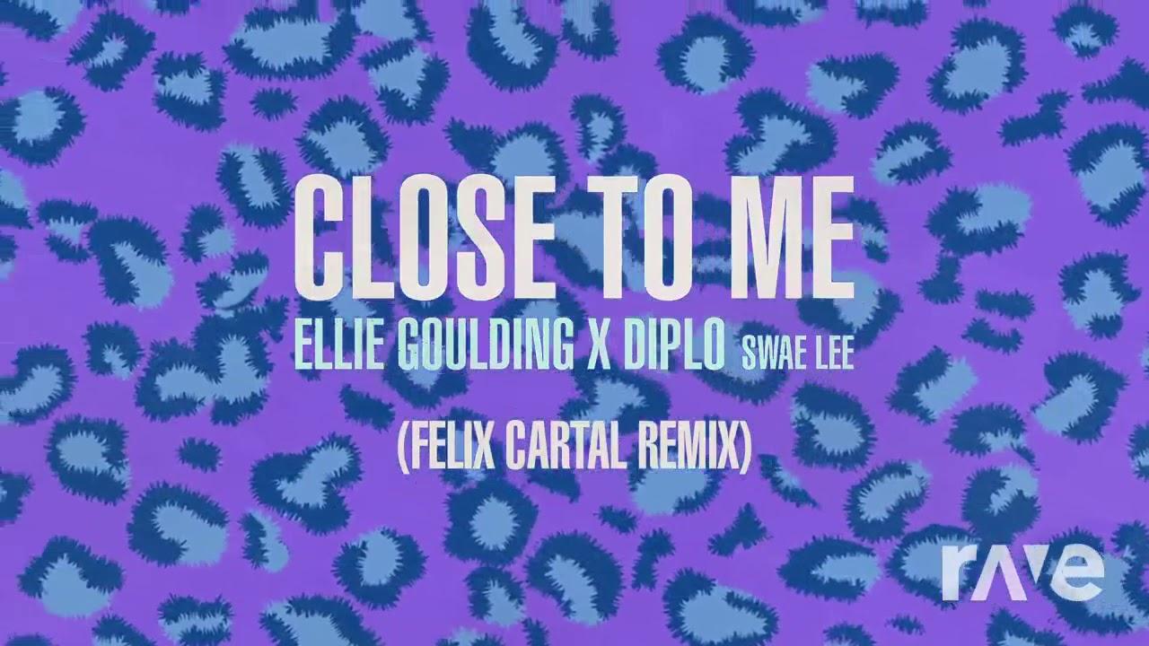 Download Close To Me Ravedj Cartal Remix - Tose Me & Ellie Goulding ft. Swae Lee   RaveDj
