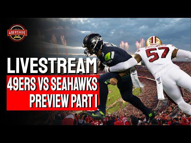 49ers vs Seahawks Preview Pt 1 LIVESTREAM