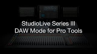 PreSonus - StudioLive Series III DAW Mode for Pro Tools