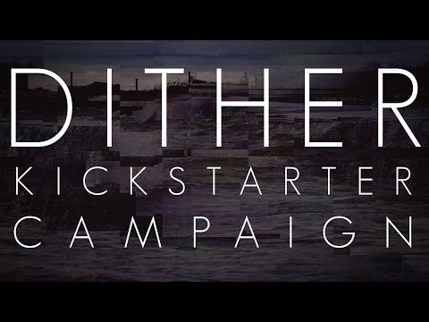 Sefiros - Dither Kickstarter Campaign Video