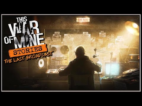 NEW STORIES UPDATE! - This War of Mine: The Last Broadcast Gameplay EP 1?