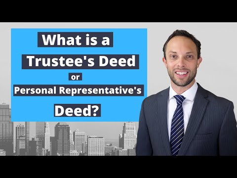 What is a Trustee's Deed or Personal Representative's Deed?