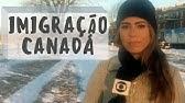 Globo Internacional: Especial Imigração Canadá