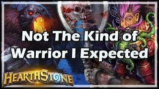 [Hearthstone] Not The Kind of Warrior I Expected