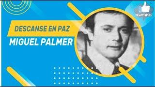 Fallece el actor Miguel Palmer