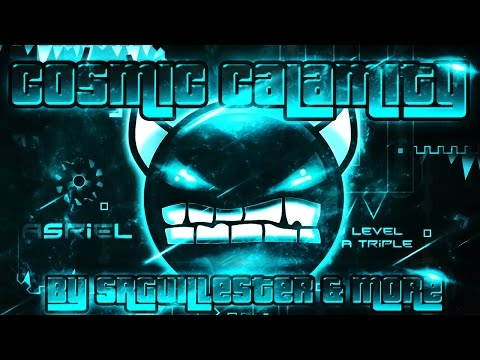 Geometry Dash - Cosmic Calamity 100% GAMEPLAY Online (SrGuillester & more) VERY HARD DEMON