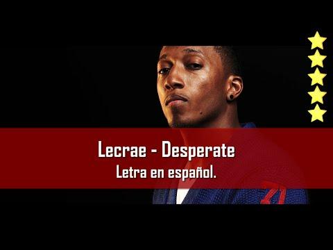Lecrae - Desperate. Letra en español.