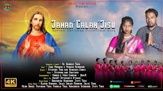 Jahan' Calak'Jisu    Santali Christian Devotional Song 2021   Stephan Tudu