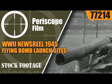 WWII NEWSREEL 1945  FLYING BOMB LAUNCH SITES, ROCKET BOMBS 77214