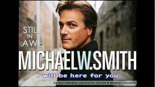 Michael W. Smith - I Will Be Here For You (With Lyrics  - Year 1992) Music Video