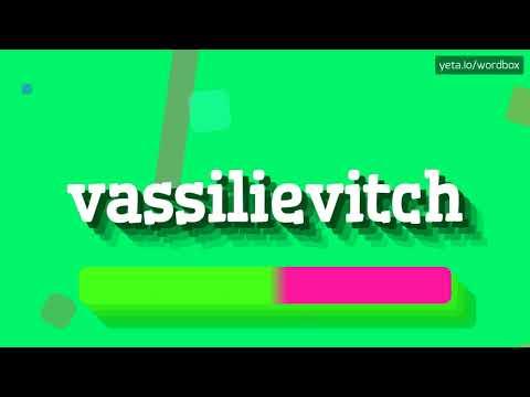 HOW PRONOUNCE VASSILIEVITCH! (BEST QUALITY VOICES)
