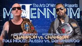Champion vs. Champion: Foul Mouth Aussie (Elite Champ) vs. Baret Lavoe (Int. Champ): (Millennium II)
