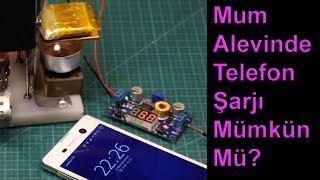 Mum alevinde telefon şarjı / Peltier deneyi