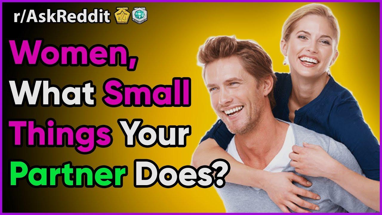 Women In Relationships Share What SO Did For Them. (Reddit r/AskReddit Dating Women NSFW Stories)