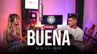 BUENA - AN NA&EL BUENO (cover)