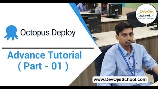 Octopus Deploy Advance Tutorial for Beginners with Demo 2020 ( Part - 01 ) — By DevOpsSchool