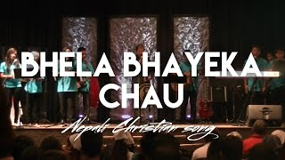 Bhela Bhayeka Chau (Amen, Hallelujah) - Nepali Christian Song