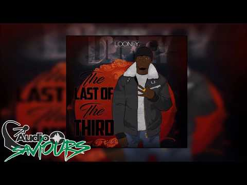 Looney Ft DB The Singer - Have You (Last Of The Third) | Audio Saviours