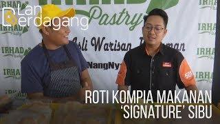 Lan Berdagang: Roti Kompia makanan 'signature' Sibu