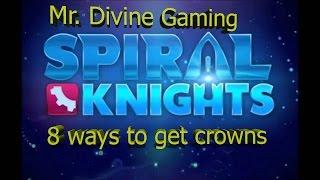 Mr. Divine Gaming Spiral Knights 8 ways to make crowns! 2016