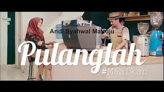 PULANGLAH #MAAFKAN - Film Pendek (Short Movie) edisi Lebaran Idul Fitri 1439H MP3