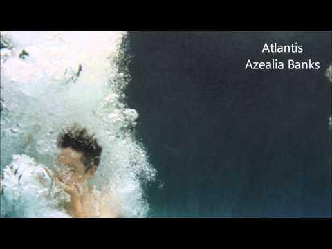 Atlantis - Azealia Banks