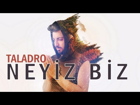 Taladro - Neyiz Biz Şarkı Sözleri