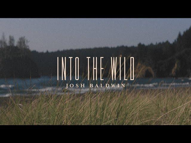 Into the Wild - Josh Baldwin | Evidence