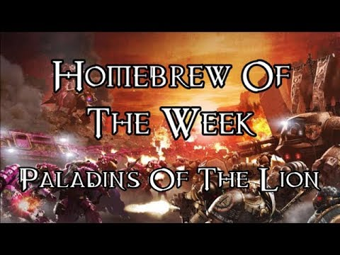 Homebrew Of The Week - Episode 110 - Paladins Of The Lion