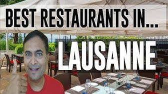Best Restaurants & Places to Eat in Lausanne, Switzerland