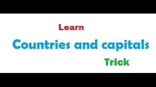 Learn countries and capitals within few minutes part 1,Mind Tricks