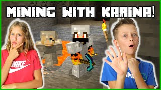 I'M GOING MINING WITH KARINA!