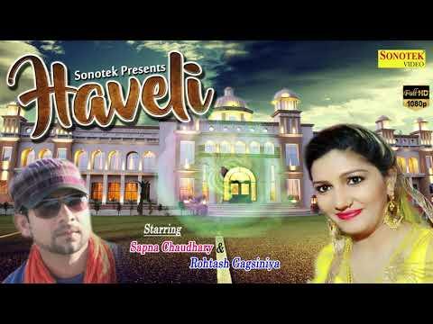 Haveli | हवेली | Sapna New Song 2018 | Sapna Chaudhary | Latest Haryanvi Song 2018