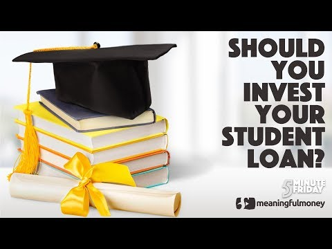 Should You Invest Your STUDENT LOAN?