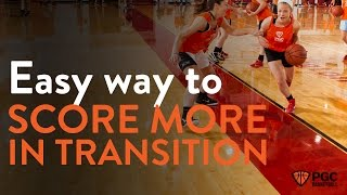 Easy way to score more in transition basketball | pgc basketball