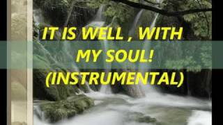 IT IS WELL, WITH MY SOUL (INSTRUMENTAL).wmv