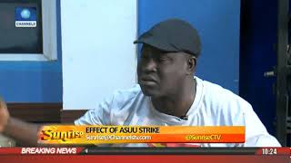 Effect Of ASUU Strike: We Can Get To El-Dorado By Resolution Of Issues Pt.3 | Sunrise |