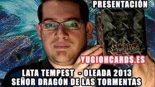 Presentación Lata - Tempest, Señor Dragón de las Tormentas - Oleada 2 - www.yugiohcards.es [720P]