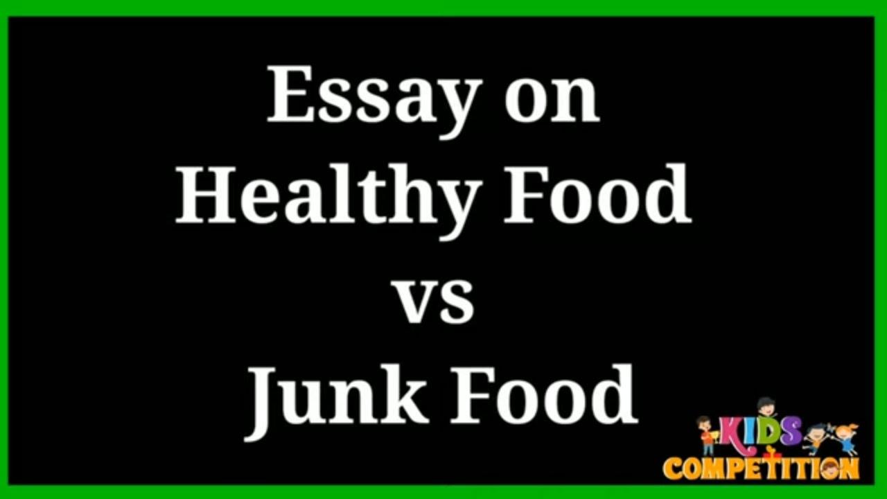 Essay healthy food vs junk food literature review on big bazaar