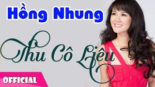 Thu Cô Liêu - Hồng Nhung [Official MV HD]