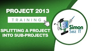 Microsoft Project 2013 Tutorial - Splitting a Project into Sub-Projects