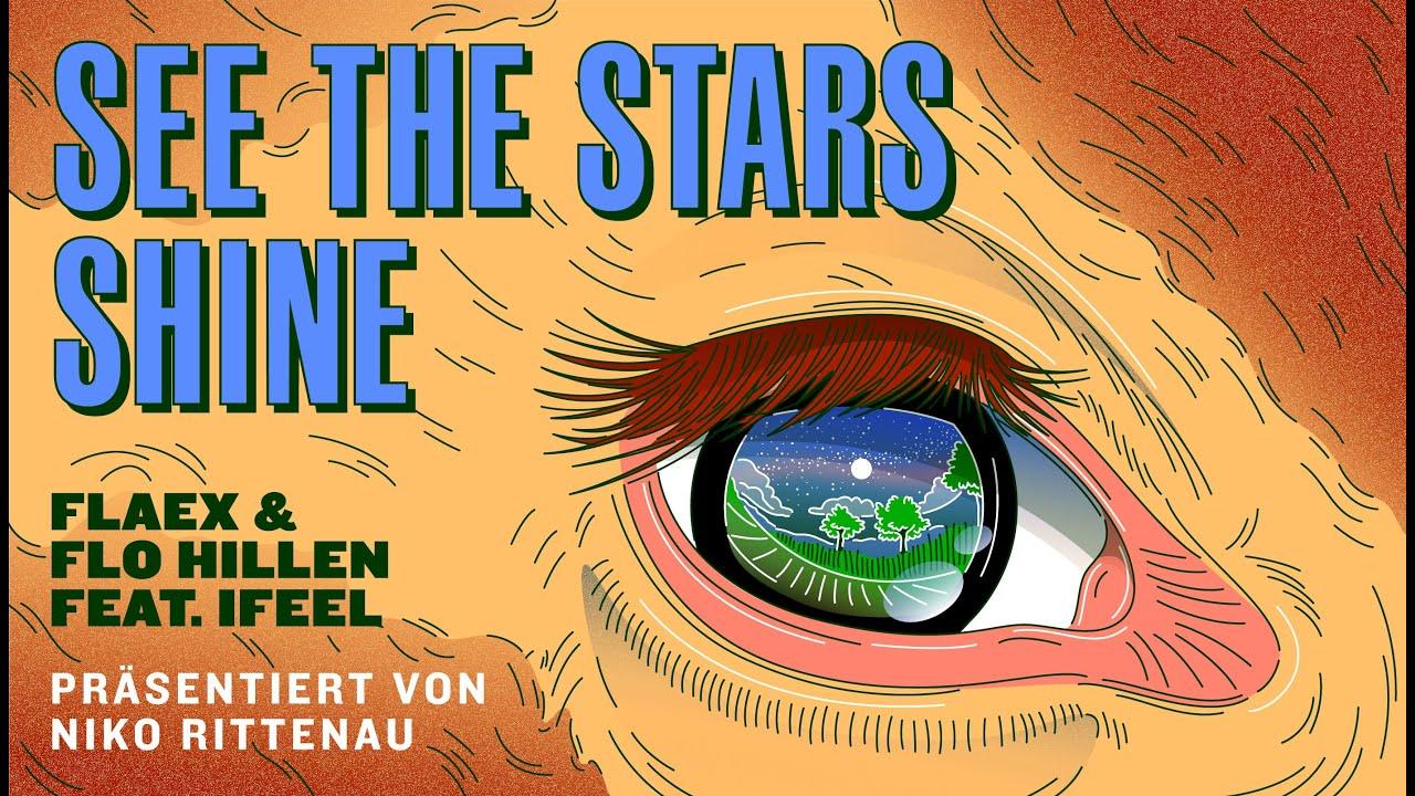 Vegan Song IV • See the stars shine (Remix) • Flaex & Flo Hillen feat. IFEEL (Offizielles Video)