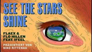 Vegan Song IV • See the stars shine (Remix) • Flaex & Flo Hillen feat. IFEEL (Offizielles Video)