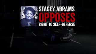 Stacey Abrams Opposes Your Right to Self-Defense